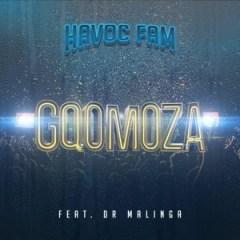 Havoc Fam - Gqomoza Ft. Dr Malinga